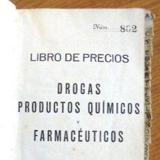 Libros antiguos: LIBRO DE PRECIOS DROGAS, PRODUCTOS QUÍMICOS Y FARMACÉUTICOS RAMIRO CANIVELL 1921 BILBAO BARCELONA. Lote 147964782