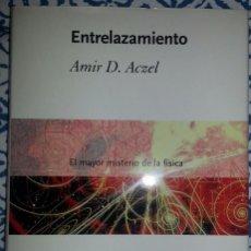 Libros antiguos: ENTRELAZAMIENTO DE AMIR D. ACZEL. Lote 147975354