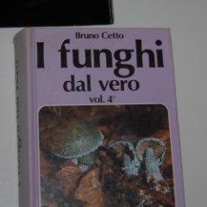 Libros antiguos: GUÍA DE HONGOS SETAS I FUNGHI DAL VERO DE BRUNO CETTO ED. SATURNIA VOL 4 // EDICIÓN EN ITALIANO. Lote 148077638