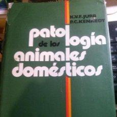 Libros antiguos: PATOLOGIA DE LOS ANIMALES DOMESTICOS, K.V.F. JUBB Y P.C.KENNEDY, EDITORIAL LABOR S.A. Lote 148159074