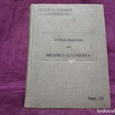 Libros antiguos: 1916, AYUDA MEMORIA DEL MECÁNICO ELECTRICISTA, RICARDO YESARES, MADRID. Lote 148332302