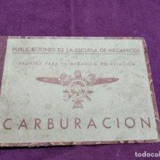 Libros antiguos: 1930´S, CARBURACIÓN, APUNTES PARA EL MECÁNICO DE AVIACIÓN, ESCUELA DE MECÁNICOS, CON DESPLEGABLES. Lote 148333690
