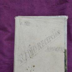 Libros antiguos: 1939, RADIO RECEPCIÓN MODERNA, AGUSTÍN RIU, BARCELONA - MADRID. Lote 171537287