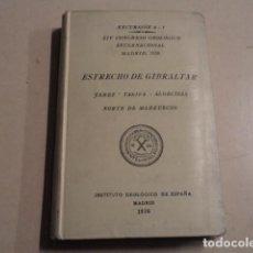 Libros antiguos: ESTRECHO DE GIBRALTAR - JEREZ-TARIFA-ALGECIRAS-NORTE DE MARRUECOS - AÑO 1926 - GEOLOGÍA. Lote 148341622