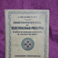 Libros antiguos: 1930´S, CURSO COMPLETO Y FÁCIL DE ELECTRICIDAD PRÁCTICA, TEN BOSCH, 230 GRABADOS, OSSÓ, BARCELONA. Lote 148342946
