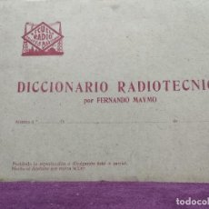 Libros antiguos: DICCIONARIO RADIOTÉCNICO, FERNANDO MAYMO, ESCUELA RADIO, BARCELONA, 1ER TERCIO XX. Lote 158295722