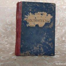 Libros antiguos: LECCIONES DE ELECTROTECNIA, PROFUSAMENTE ILUSTRADO, PPIOS XX. Lote 148352814