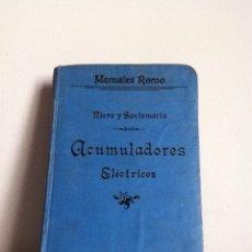 Libros antiguos: ACUMULADORES ELÉCTRICOS. ANTIGUO MANUAL ROMO 1902. Lote 148449984