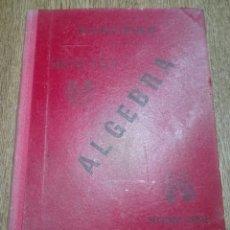 Libros antiguos: ALGEBRA, SEGUNDA PARTE SALINAS Y ANGULO, IGNACIO; BENITEZ Y PARODI, MANUEL AÑO 1893. Lote 148485676