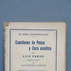 Libros antiguos: 1935.- CUESTIONES DE PESCA Y CAZA ACUÁTICA. LUIS PARDO. Lote 148541102