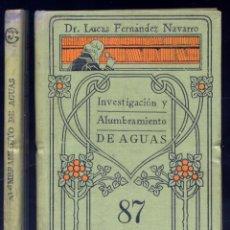 Libros antiguos: FERNÁNDEZ. INVESTIGACIÓN Y ALUMBRAMIENTO DE AGUAS SUBTERRÁNEAS. (HACIA 1919) (MANUALES GALLACH, 87).. Lote 148744454
