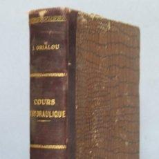 Libros antiguos: 1916.- COURS D'HYDRAULIQUE. J. GRIALOU. Lote 148997298