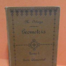Libros antiguos: M. ORTEGA GEOMETRIA TOMO I PARTE ELEMENTAL LIBRERIA DE LOS SUCESORES DE HERNAMDO, MADRID AÑO 1914. Lote 149018822