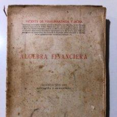 Libros antiguos: VICENTE DE VIDAURRAZAGA. ÁLGEBRA FINANCIERA. SEGUNDA EDICIÓN. MADRID 1935.. Lote 149215542