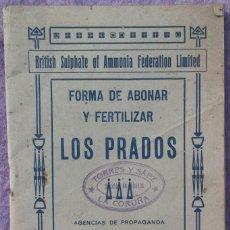 Libros antiguos: FORMA DE ABONAR Y FERTILIZAR LOS PRADOS – MIGUEL MAYOL GARCÍA (BRITISH SULPHATE, 1916) / AGRICULTURA. Lote 149319550