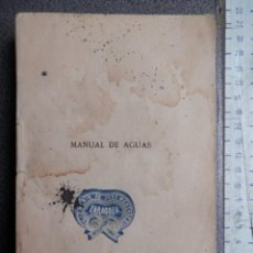 Libros antiguos: LIBRO MANUAL DE AGUAS EXPROPIACIÓN Y COLONIAS AGRÍCOLAS AÑO 1877. Lote 149567490