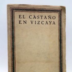 Livres anciens: EL CASTAÑO EN VIZCAYA (JOSÉ ELORRIETA / TOMÁS DE EPALZA) LA MONCLOA, 1935. Lote 150116080
