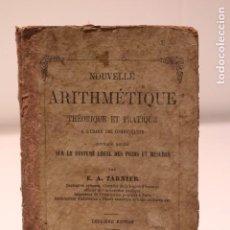 Libros antiguos: LIBRO ANTIGUO NOUVELLE ARITHMÉTIQUE THÉORIQUE ET PRACTIQUE 1861. Lote 150521434