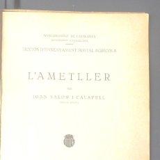 Libros antiguos: CONREU DE L'AMETLLER JOAN SALOM I CALAFELL 1923 MANCOMUNITAT DE CATALUNYA, ESCOLA SUP D'AGRICULTURA. Lote 150574402