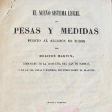 Libros antiguos: MELITÓN MARTÍN. EL NUEVO SISTEMA LEGAL DE PESOS Y MEDIDAS.IMPRENTA DE J. MARTÍN ALEGRÍA.MADRID, 1853. Lote 151010186