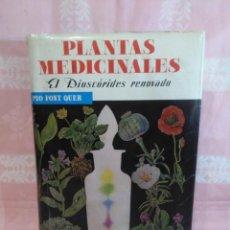 Libros antiguos: PLANTAS MEDICINALES. EL DIOSCÓRIDES RENOVADO, DE PÍO FONT QUER.ED.LABOR.SÉPTIMA EDICIÓN.. Lote 151336326