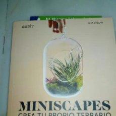 Libros antiguos: MINISCAPES CREA TU PROPIO TERRARIO. Lote 151775342