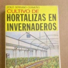 """Libros antiguos: CULTIVO DE HORTALIZAS EN INVERNADERO. """"ZOILO SERRANO"""" AEDOS. R.F26. Lote 151872490"""