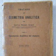 Libros antiguos: TRATADO DE GEOMETRIA ANALITICA. CARLOS MATAIX ARACIL. TOMO II. GEOMETRIA ANALITICA DEL ESPACIO. CASA. Lote 151950386