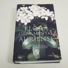 Libros antiguos: J- FLORA ORNAMENTAL AURIENSE CONCELLO DE OURENSE DUEN DE BUX 500 PAG APROX 20X32 CMS . Lote 151990830