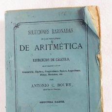 Libros antiguos: PROBLEMAS DE ARITMÉTICA Y EJERCICIOS DE CÁLCULO ( SEGUNDA PARTE ) 3º EDICIÓN, ANTONIO C. ROUBY, 1868. Lote 151997666
