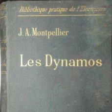 Libros antiguos: LAS DINAMOS. LES DYNAMOS, POR J. A. MONTPELLIER. PRIMERA EDICIÓN DE 1897.. Lote 152025090