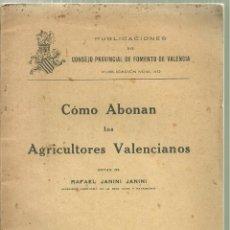 Libros antiguos: 3891.- COMO ABONAN LOS AGRICULTORES VALENCIANOS NOTAS DE RAFAEL JANINI JANINI-VALENCIA 1928. Lote 152137930