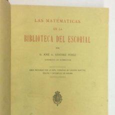 Libros antiguos: AÑO 1929 - SÁNCHEZ PÉREZ, JOSÉ A. LAS MATEMÁTICAS EN LA BIBLIOTECA DEL ESCORIAL - BIBLIOGRAFÍA. Lote 152140042