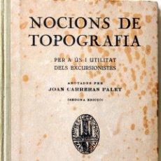 Libros antiguos: NOCIONS DE TOPOGRAFÍA PER A US I UTILITAT DELS EXCURSIONISTES-J.CARRERAS-2ª ED.BARCELONA 1927. Lote 152235662