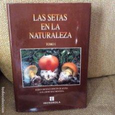 Libros antiguos: LAS SETAS EN LA NATURALEZA TOMO I IBERDROLA. Lote 152552326
