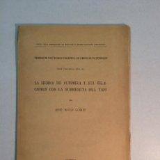 Libros antiguos: JOSÉ ROYO GÓMEZ: LA SIERRA DE ALTOMIRA Y SUS RELACIONES CON LA SUBMESETA DEL TAJO (1920). Lote 152596038