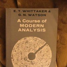 Libros antiguos: A COURSE OF MODERN ANALYSIS. WHITTAKER WATSON. ANALISIS MATEMATICO. Lote 152596290