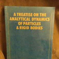 Libros antiguos: A TREATISE ON THE ANALYTICAL DYNAMICS OF PARTICLES & RIGID BODIES. WHITTAKER. MECANICA DINAMICA. Lote 152596334