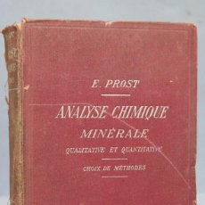 Libros antiguos: 1905.- ANALYSE CHIMIQUE MINÉRALE. PROST. Lote 152816722