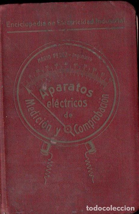 MARIO PÉREZ : APARATOS ELÉCTRICOS DE MEDICIÓN Y COMPROBACIÓN (FELIU, Y SUSANNA, 1915) (Libros Antiguos, Raros y Curiosos - Ciencias, Manuales y Oficios - Física, Química y Matemáticas)