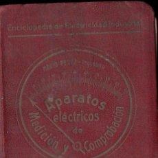 Libros antiguos: MARIO PÉREZ : APARATOS ELÉCTRICOS DE MEDICIÓN Y COMPROBACIÓN (FELIU, Y SUSANNA, 1915). Lote 153326814
