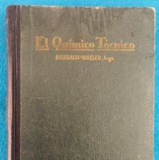 Libros antiguos: EL QUÍMICO TÉCNICO. MANUAL DEL DIRECTOR DE INDUSTRIAS QUÍMICAS. 1929. R. DIERBACH.. Lote 153520774
