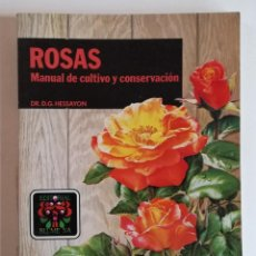 Libros antiguos: ROSAS MANUAL DE CULTIVO Y CONSERVACION. Lote 153578966