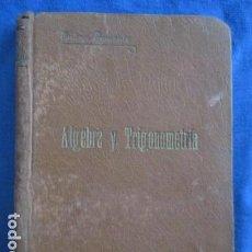 Libros antiguos: ÁLGEBRA Y TRIGONOMETRÍA - IGNACIO SUÁREZ SOMONTE 1932. Lote 154009138