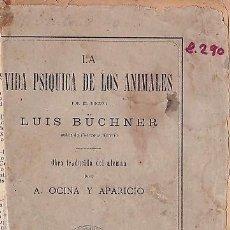 Libros antiguos: 1882 - LA VIDA PSÍQUICA DE LOS ANIMALES - LUIS BÜCHNER. Lote 154252426