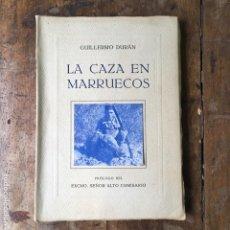 Libros antiguos: LA CAZA EN MARRUECOS POR GUILLERMO DURÁN AÑO 1955. Lote 154297705