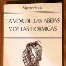 Libros antiguos: LA VIDA DE LAS ABEJAS Y DE LAS HORMIGAS-MAETERLINCK(20€). Lote 154376734