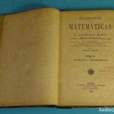 Libros antiguos: ELEMENTOS DE MATEMÁTICAS POR D. AMBROSIO MOYA. TOMO II GEOMETRÍA Y TROGONOMETRÍA. 1886. Lote 154473250