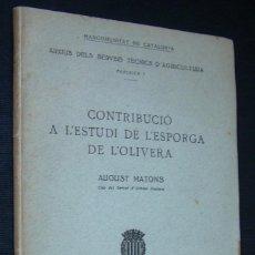 Libros antiguos: CONTRIBUCIO A L'ESTUDI DE L'ESPORGA DE L'OLIVERA, AUGUST MATONS. MANCOMUNITAT DE CATALUNYA, 1923. Lote 154499066