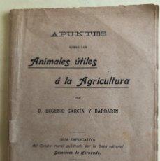 Libros antiguos: ANIMALES UTILES A LA AGRICULTURA- EUGENIO GARCIA Y BARBARIN- 1.906. Lote 154638306